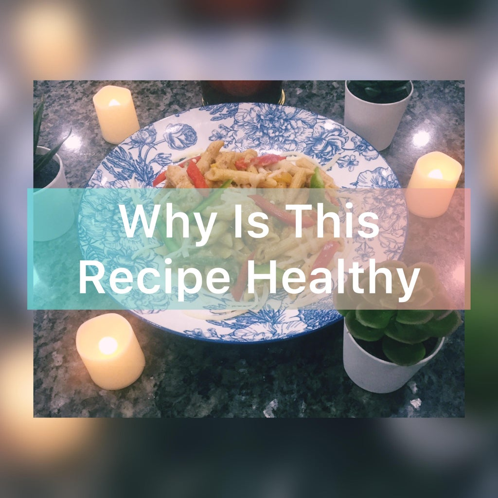 Why Is This Recipe Healthy?