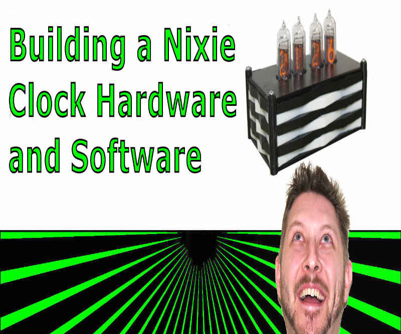 Building Your Very Own Nixie Clock HW and SW