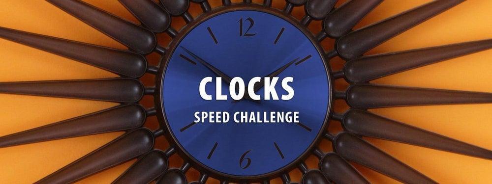 Clocks Speed Challenge