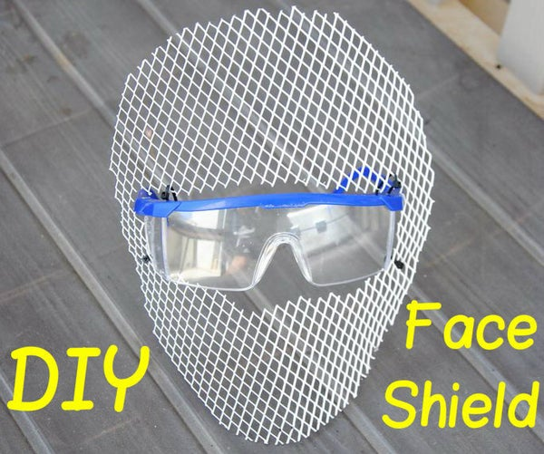 DIY Face Shield (w/ Built in Safety Glasses)
