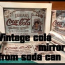 Vintage Cola Mirror From Soda Can
