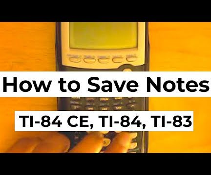 How to Save Notes on Your Graphing Calculator TI-84 Plus CE