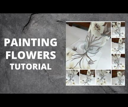 PAINTING FLOWERS TUTORIAL