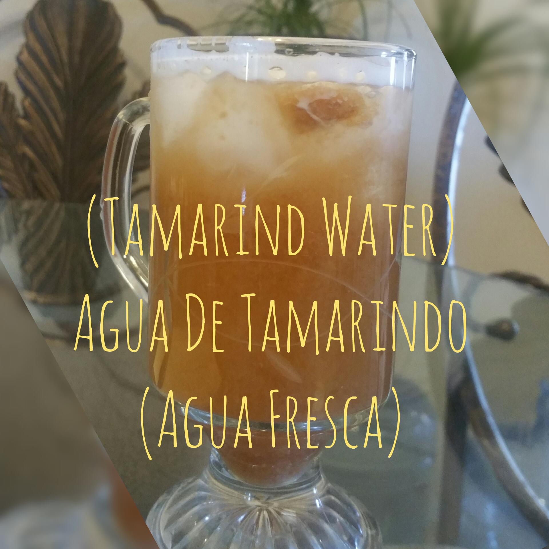 Tamarind Water (Agua Fresca)