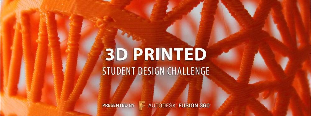3D Printed Student Design Challenge
