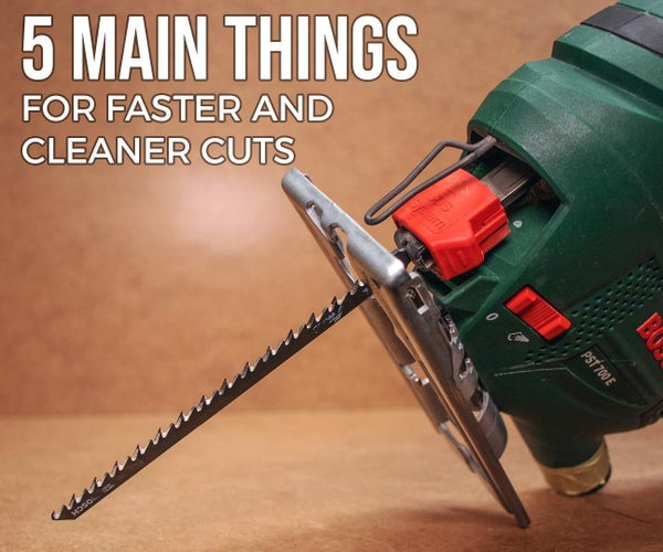 5 Main Things for Faster & Cleaner Cuts W/ Jigsaw / Jigsaw-Table (DIY BASICS)