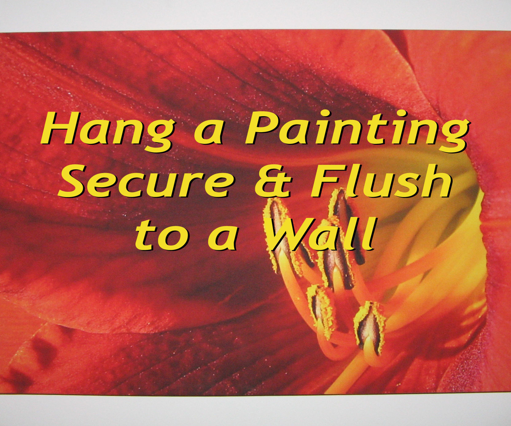 Hang a Painting Securely, Flush, and Level