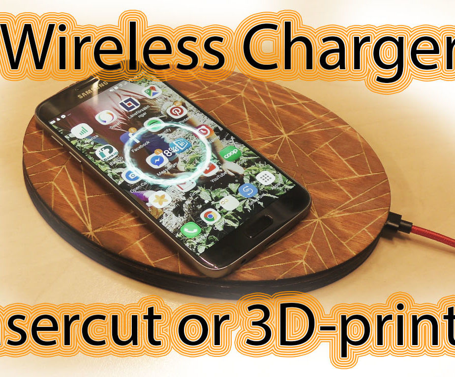 Wireless Qi Charger Laser or 3D-printed