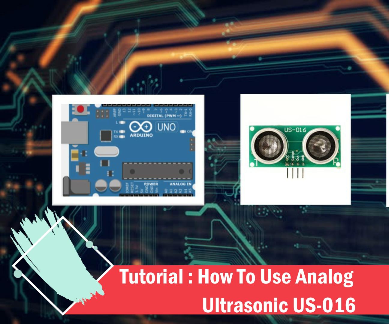 Tutorial : How to Use Analoge Ultrasonic US-016