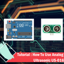 Tutorial : How to Use Analog Ultrasonic US-016