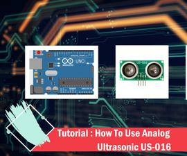Tutorial : How to Use Analog Ultrasonic US-016