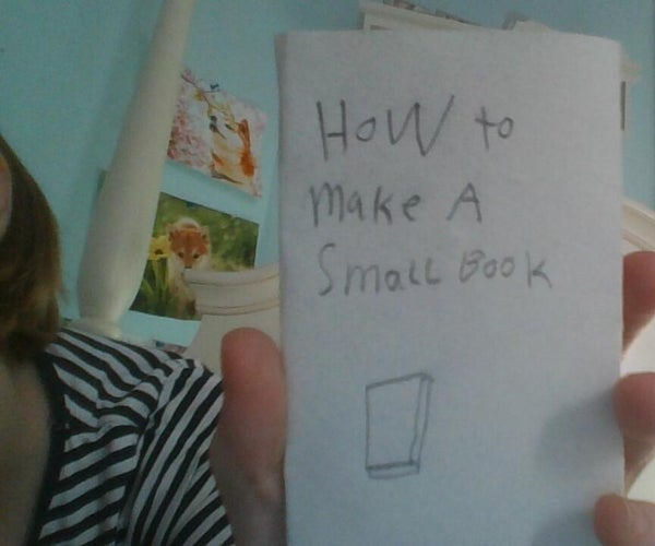 How to Make a Small Book