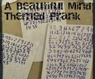 Beautiful Mind Themed Prank