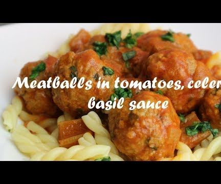 Meatballs in Tomatoes, Celery, Basil Sauce Recipe for Pasta, Rice, Potatoes Or...