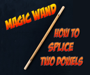 Magic Wand - How to Splice Two Dowels