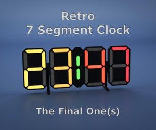 Retro 7 Segment Clock - the Final One(s)