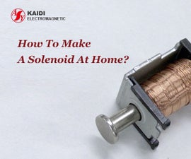 How to Make Solenoid at Home?
