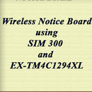 Wireless Notice Board using SIM 300 and EK-TM4C1294XL