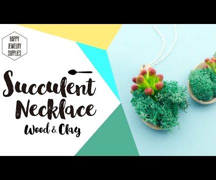 DIY Tutorial-How to Make a Succulent Necklace! With Wood & Polymer Clay!