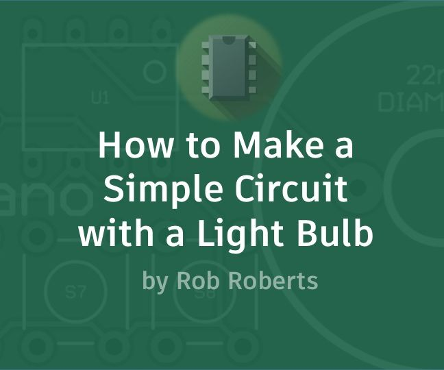 How to Make a Simple Circuit with a Light Bulb