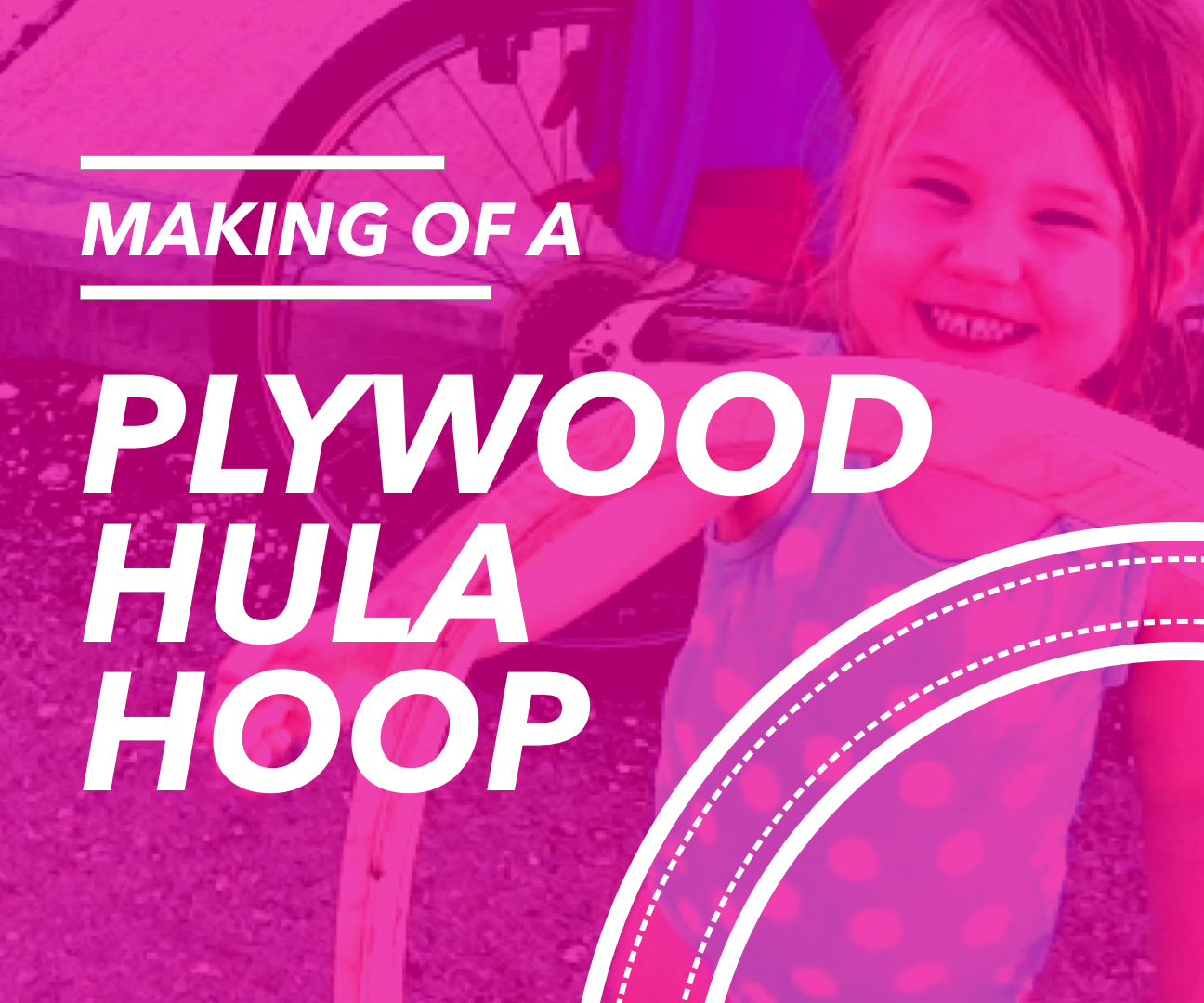 How to Make a Wooden Hula Hoop!