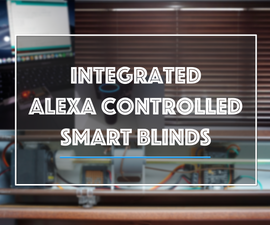 Integrated Alexa Controlled Smart Blinds