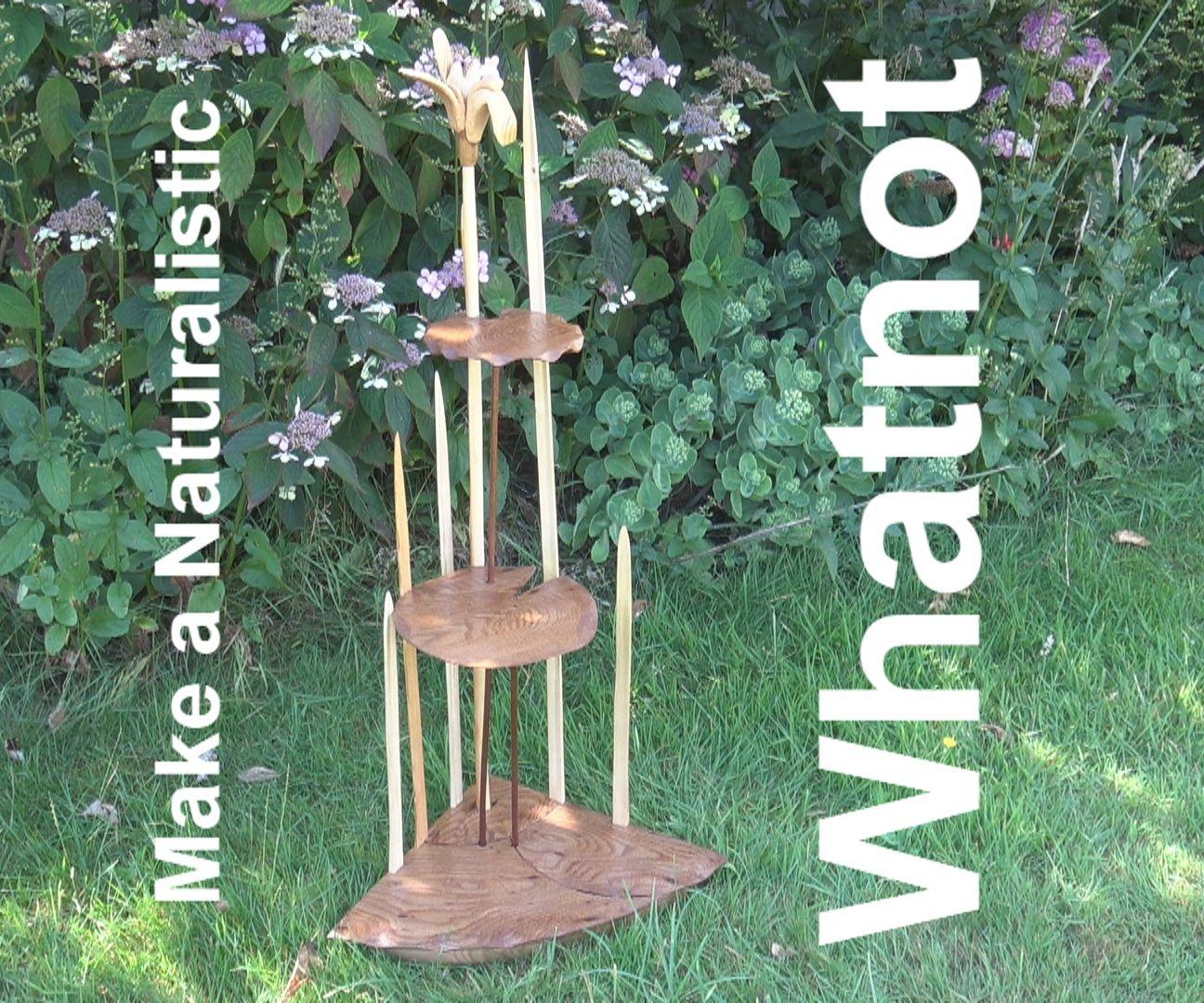 Make a Natural Whatnot