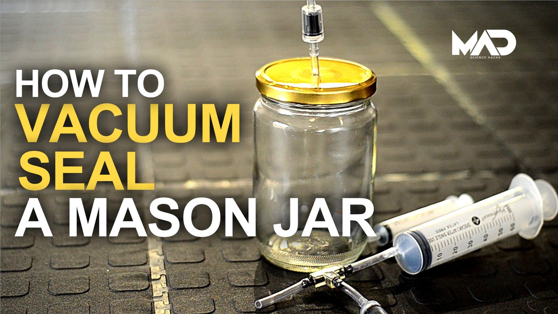 How to Vacuum Seal a Mason Jar