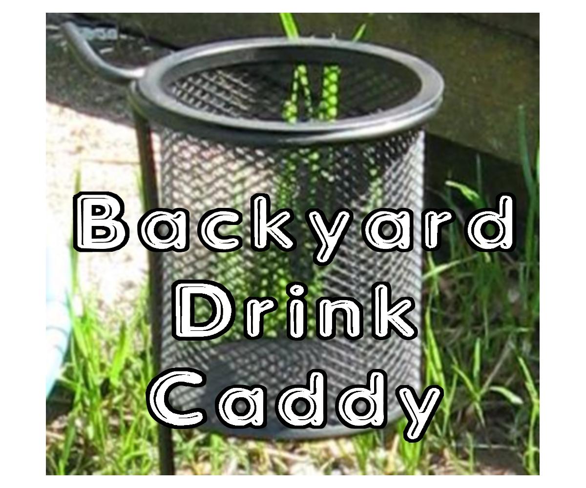 Back Yard Drink Caddy
