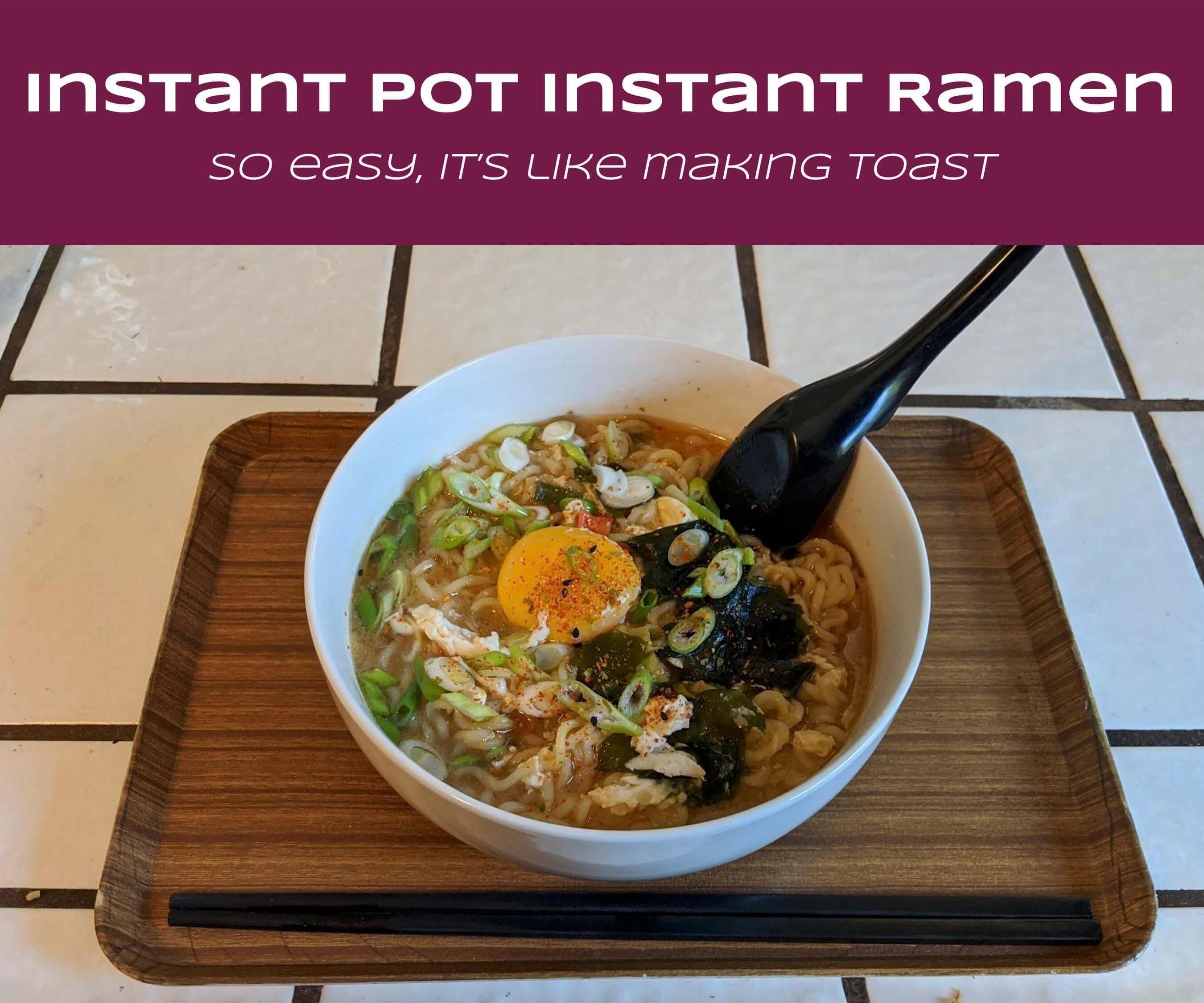 Instant Pot Instant Ramen