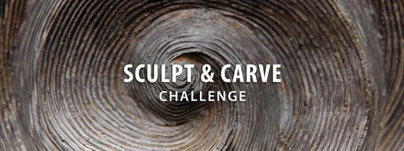Sculpt & Carve Challenge