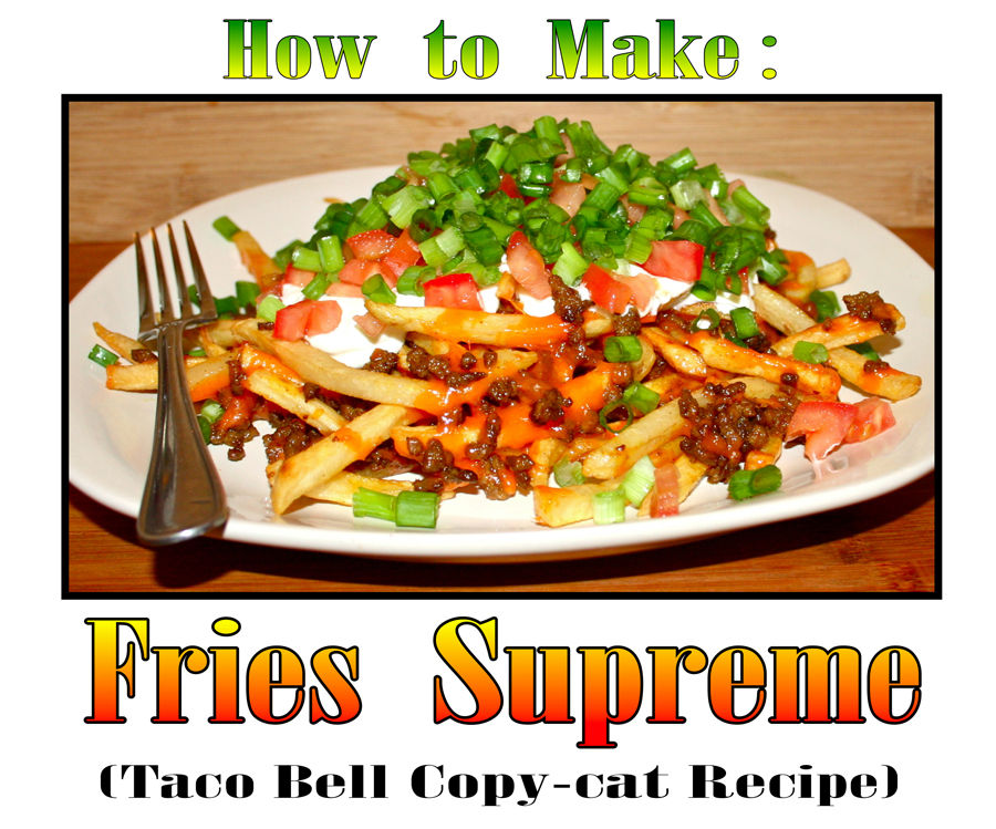 How to make Fries Supreme