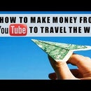 How To Make Money From YouTube To Travel