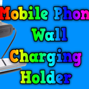 How to Make Mobile Phone Wall Charging Holder