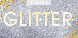 Glitter Challenge