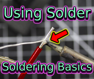 Using Solder | Soldering Basics