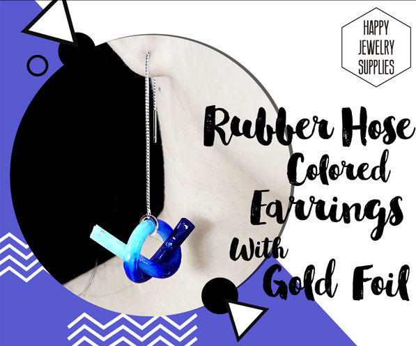 DIY Tutorial - How to Make Rubber Hose Resin Colored Earrings With Gold Foil