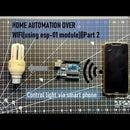 HOME_AUTOMATIO_OVER _WIFI(using Esp-01 Module)||Part 2