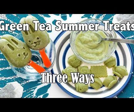 Tasty & Healthy Green Tea Summer Treats 3 Ways