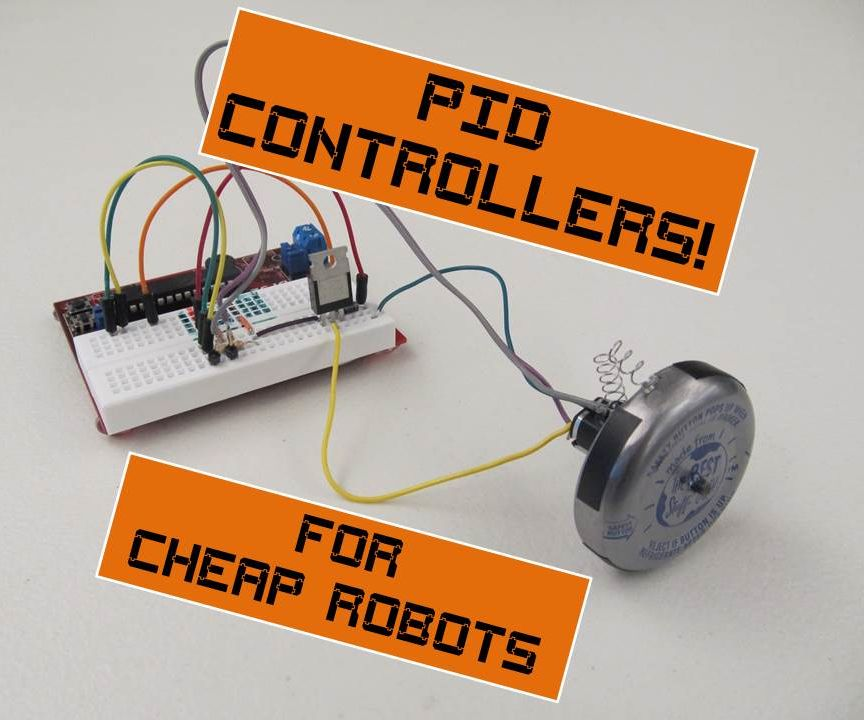 Speed Controllers for Cheap Robots, Part 2: PID Controller