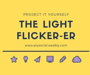 THE LIGHT FLICKER-ER | the Blinking Light