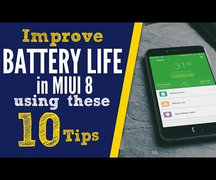 10 tips to Improve battery life in MIUI 8