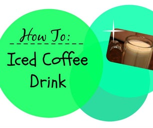 How To: Iced Coffee Drink