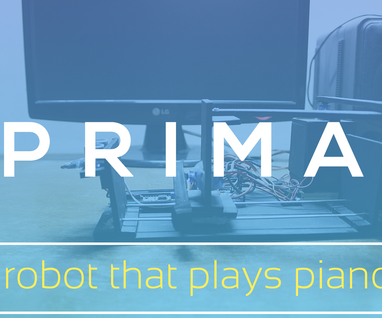 Prima - a Robot That Can Play Piano