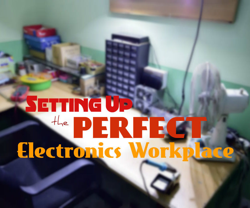 Setting Up the Perfect Electronics Workplace