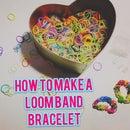 How to Make a Loom Band Bracelet