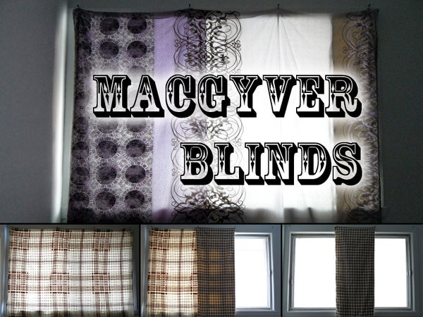 MacGyver Blinds