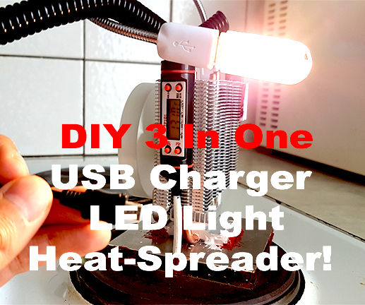 DIY 3 In One: USB Charger, LED Light And Heat-Spreader!