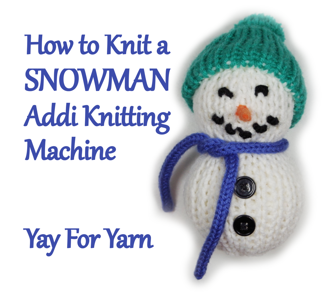 How to Knit a Snowman on Your Addi Express Knitting Machine