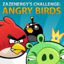 zazenergy's challenge: Angry Birds